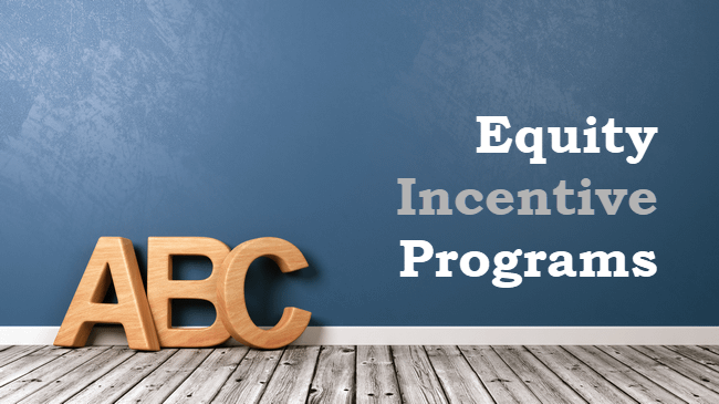 The ABCs of RSUs, ESPPs, ISOs – Get to Know Your Stock Incentive Programs