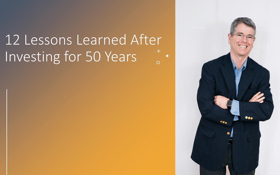 12 Lessons Learned After Investing for 50 Years