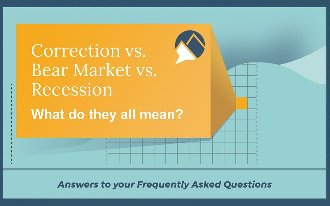 Correction, Bear Market, Recession…What Do They All Mean?