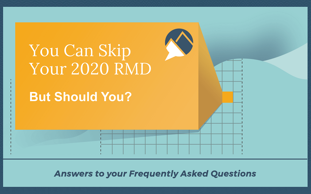 You Can Skip Your 2020 RMD…But Should You?